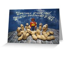 Surrounded by nuts - male Greeting Card