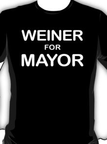 Weiner For Mayor T-Shirt T-Shirt