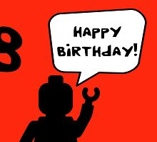 Happy 8th Birthday Greeting Card by Chillee Wilson from Customize My Minifig by ChilleeW