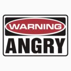 Angry Warning Sign by SignShop