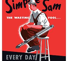 Simple Sam The Wasting Fool... Everyday He Breaks A Tool by warishellstore