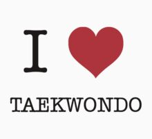 I love Taekwodo by VirtualMan