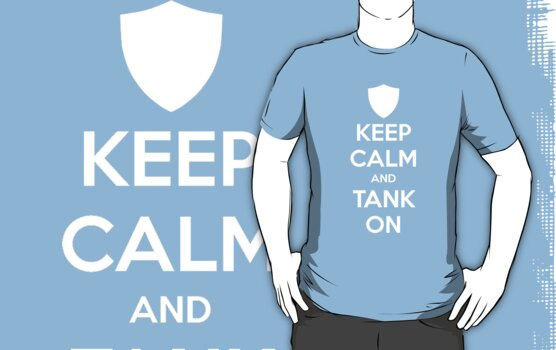 Keep Calm and Tank On by ruckus666