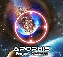 Apophis: Project Madness by Bob Bello