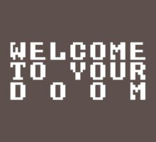 Welcome to Your Doom! Kids Clothes