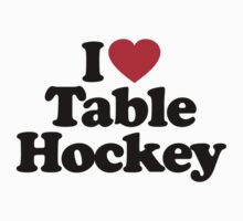 I Love Table Hockey by iheart
