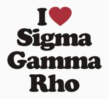 I Love Sigma Gamma Rho by iheart