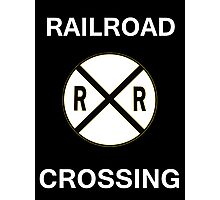 Railroad Crossing Sign Photographic Print