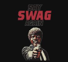 Say Swag again by MissyW