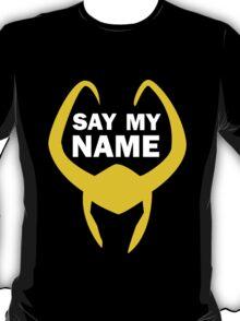 Say my Name - Loki T-Shirt