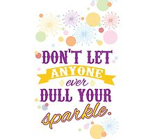 Don't let anyone ever dull your sparkle by Jeri Stunkard