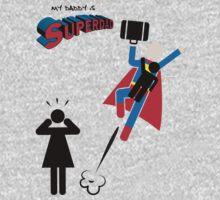 My Daddy is Superdad - Superman father by Kokonuzz