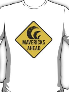 Mavericks Ahead | Surfing Road Sign T-Shirt