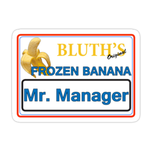 Bluth's Frozen Banana Mr. Manager by reens55