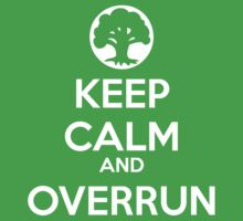 Keep Calm and Overrun by Ben Vagnozzi