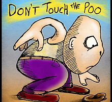 Don't Touch the Poo! by Kingsley Ravenscroft