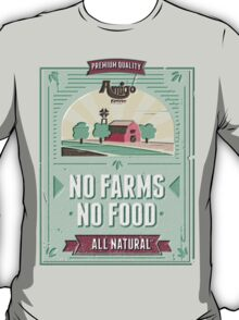 NO FARMS, NO FOOD T-Shirt