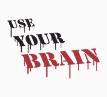 Use Your Brain Graffiti by Style-O-Mat