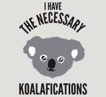 I Have the Necessary Koalafications by Look Human