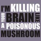 Vanilla Ice - lyrics - kills brains like a mushroom by moonshine and lollipops