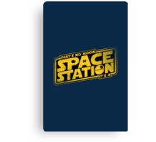 It's a Space Station Canvas Print