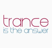 Trance Is The Answer by GregWR