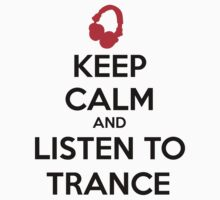 Keep Calm Trance by GregWR