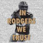 In Rodgers We Trust by MikeChase27