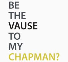 Be the Vause to my Chapman? by ECMurray
