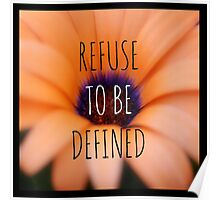 refuse to be defined Poster