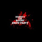 Where's The Bloody Knife Party by Zero887