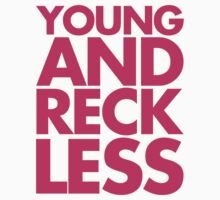 Young And Reckless by GregWR