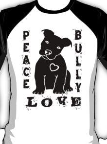 Peace Love Bully - Pit Bull T-Shirt
