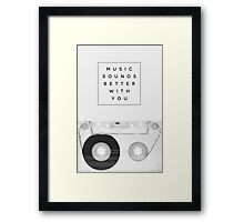 Music Sounds Better With You Framed Print
