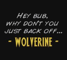 Wolverine comic quote by logo-tshirt