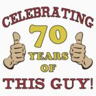 70th Birthday Gag Gift For Him  by thepixelgarden