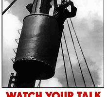 Watch Your Talk For His Sake -- World War II by warishellstore