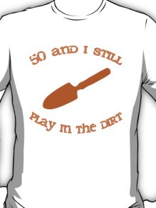 50th Birthday Gardening Gift T-Shirt