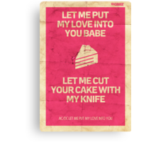 Let Me Put My Love Into You Canvas Print