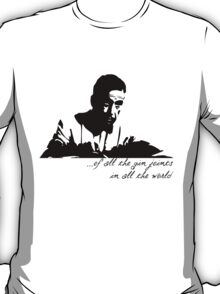 Of all the gin joints T-Shirt