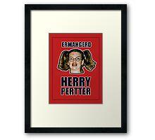 ERMAHGERD HERRY PERTTER Framed Print