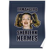 ERMAHGERD SHERLERK HERMES Poster