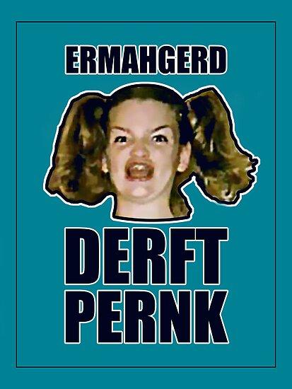 ERMAHGERD DERFT PERNK by AlliVanes