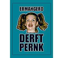 ERMAHGERD DERFT PERNK Photographic Print