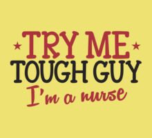 TRY ME TOUGH GUY I'm a NURSE! by jazzydevil