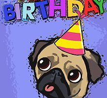 PUG - happy birthday by Ben Farr