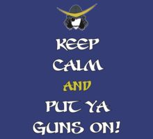 Keep Calm and Put Ya Guns On! by SiriusLee