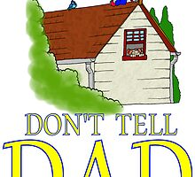Don't Tell DAD flying by Skree