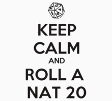 Roll a Nat 20. by stephisinsanity