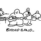Broad Band by mouseman